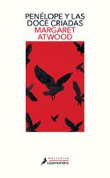 Penélope y las doce criadas - Atwood, Margaret