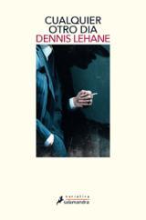 Cualquier otro día - Lehane, Dennis
