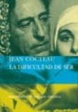 La dificultad de ser - Cocteau, Jean