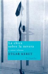 La chica sobre la nevera y otros relatos - Keret, Etgar