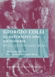 La naturaleza ama esconderse - Colli, Giorgio