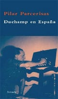 Duchamp en España - Parcerisas, Pilar