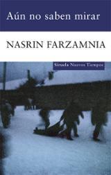Aún no saben mirar - Farzamnia, Nasrin