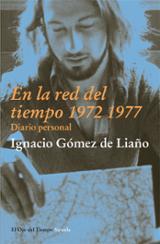En la red del tiempo (1972-1977). Diario pesonal