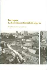 Barraques. La Barcelona informal del segle XX - Larrea, Cristina
