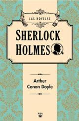 Sherlock Holmes. Todas las novelas