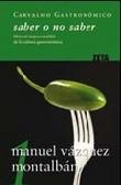 Saber o no saber. Manual imprescindible de la cultura gastronómic