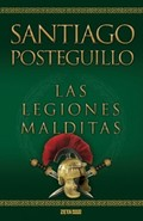 Las legiones malditas. Trilogía de Roma II - Posteguillo, Santiago