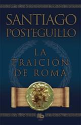 La traición de Roma. Trilogía de Roma III - Posteguillo, Santiago