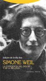 La conciencia del dolor y la belleza - Weil, Simone