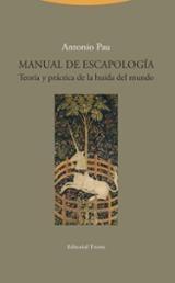 Manual de Escapología. Teoría y práctica de la huida del mundo - Pau, Antonio