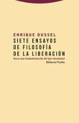 Siete ensayos de filosofía de la liberación - Dussel, Enrique