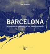 Barcelona, la contrucció urbanística d´una capital compacta