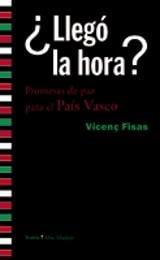 ¿Llegó la hora? Propuestas de paz para el País Vasco