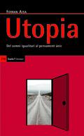 Utopía. Del somni igualitari al pensament únic.