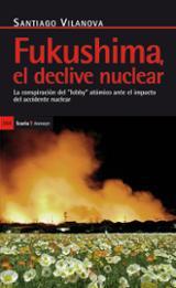 Fukushima: el declive nuclear - Vilanova Tané, Santiago