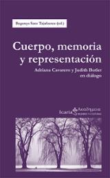 Cuerpo, memoria y representación. Adriana Cavarero y Judith Butle - Sáez Tajafuerce, Begoña (ed.)