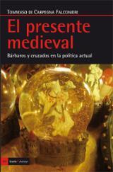 El presente medieval. Bárbaros y cruzados en la política actual