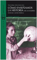 Cómo enseñamos la historia de las mujeres - Gallego, Henar (ed.)