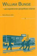 William Bunge.  Las expediciones geográficas urbanas - Benach, Núria (ed.)