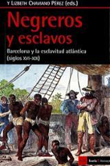 Negreros y esclavos - Benach, Núria (ed.)