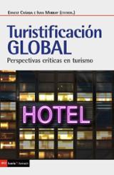 Turistificación global. Perpectivas críticas en turismo - AAVV