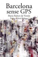 Barcelona sense gps - Rubert de Ventós, Maria