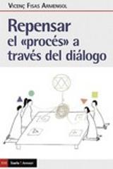 """Repensar el """"proces"""" a través del dialogo"""