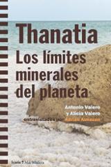 Thanatia. Los límites minerales del planeta - Valero, Alicia