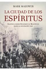 La ciudad de los espíritus: Salonica desde Suleimán el Magnífico