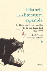 Historia de la literatura española. 7. Derrota y restitución de l - Gracia, Jordi