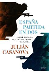 España partida en dos. Breve historia de la guerra civil española