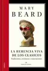 La herencia viva de los clásicos - Beard, Mary