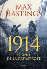1914 El año de la catástrofe - Hastings, Max