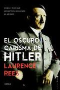 El oscuro carisma de Hitler - Rees, Laurence