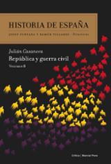 Historia de España, 8. República y guerra civil - Casanova, Julián