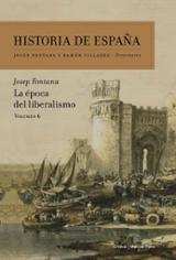 Historia de España, 6. La época del liberalismo - Fontana, Josep