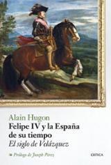Felipe IV y la España de su tiempo - Hugon, Alain