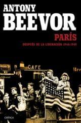 París. Después de la liberación: 1944-1949 - Beevor, Antony
