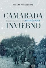 Camarada invierno. Experiencia y memoria de la División Azul (194