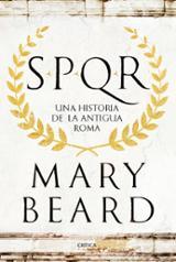 SPQR. Una historia de la antigua Roma - Beard, Mary