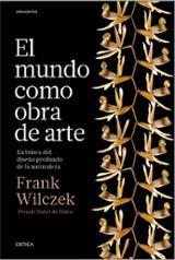 El mundo como obra de arte - Wilczek, Frank