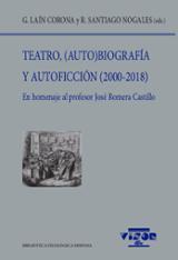 Teatro, (auto)biografía y autoficción (2000-2018) -