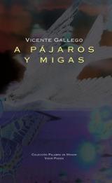 A pájaros y migas - Gallego, Vicente