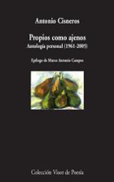 Propios como ajenos. Antología personal 1961-2005 - Cisneros, Antonio