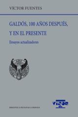 Galdós, 100 años después, y en el presente - Fuentes, Víctor