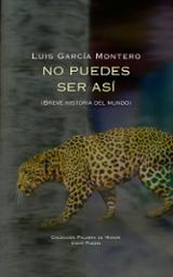 No puedes ser así. (Breve historia del mundo) - García Montero, Luis