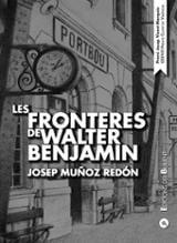 Les fronteres de Walter Benjamin - Muñoz Redón, Josep