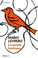 La novela luminosa - Levrero, Mario