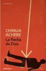 La flecha de Dios - Achebe, Chinua